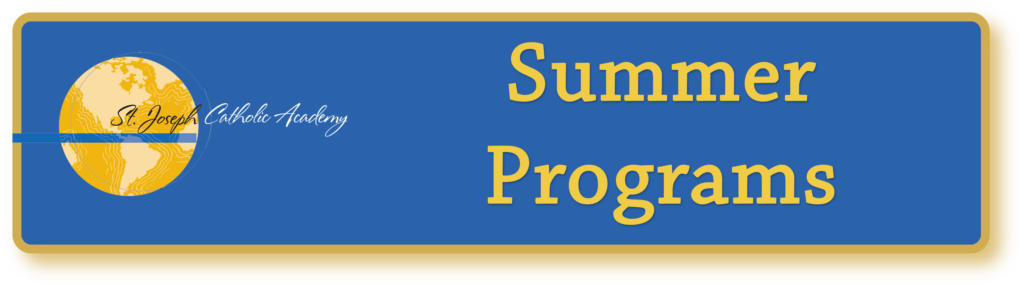 St. Joseph Catholic Academy Summer Programs
